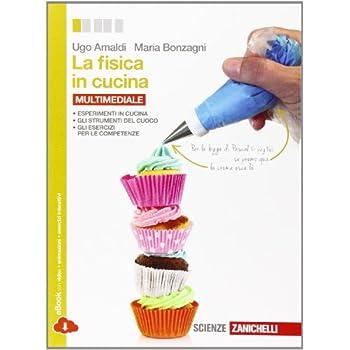 La Fisica In Cucina. Per Le Scuole Superiori. Con E-Book. Con Espansione Online
