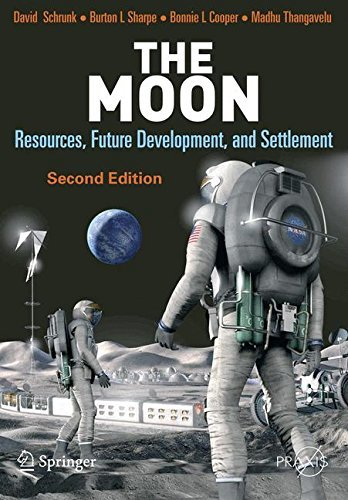 The Moon: Resources, Future Development and Settlement (Springer Praxis Books) (English Edition) Sharpe Base