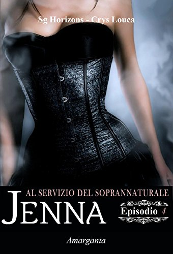 Jenna – Episodio IV: Al servizio del soprannaturale