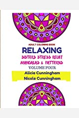 Relaxing Sisters Stress Relief Mandalas & Patterns: Adult Coloring Book: Volume 4 by Alicia Cunningham (2015-09-25) Paperback