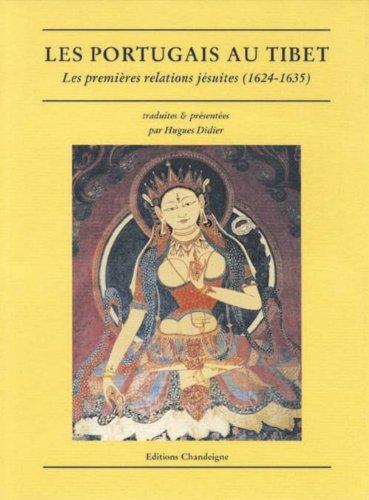Les Portugais au Tibet : Les premières relations jésuites, 1624-1635 par Hugues Didier