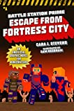 Battle Station Prime: Escape from Fortress City: An Unofficial Graphic Novel for Minecrafters (Unofficial Battle Station Prime Series Book 1) (English Edition)