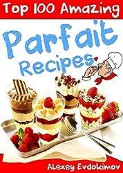 Top 100 Amazing Parfait Recipes