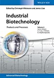 Industrial Biotechnology: Products and Processes (Advanced Biotechnology, Band 4)