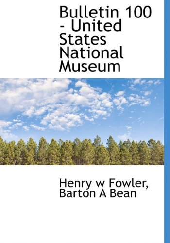 Bulletin 100 - United States National Museum