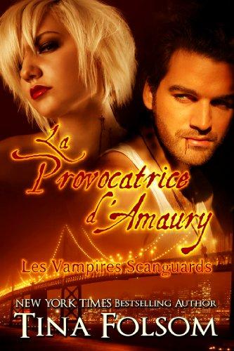 Livres gratuits La Provocatrice d'Amaury (Les Vampires Scanguards t. 2) epub, pdf