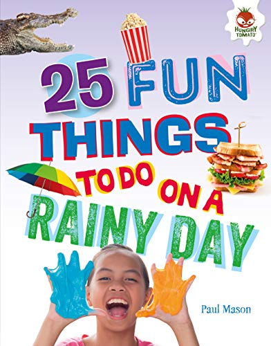 25 Fun Things to Do on a Rainy Day (100 Fun Things to Do to Unplug) (English Edition) (Handwerk Day Earth)