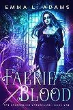Faerie Blood by Emma L. Adams