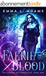 Faerie Blood: An Urban Fantasy Novel...