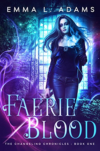 Faerie Blood (The Changeling Chronicles Book 1) (English Edition)