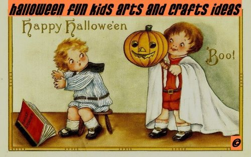 Halloween Fun Kids Arts & Craft Ideas (English Edition)