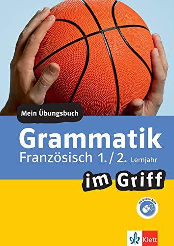Klett Grammatik im Griff Französisch 1./2. Lernjahr: Mein Übungsbuch für Gymnasium und Realschule (Klett ... im Griff)