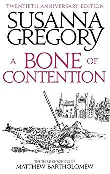 A Bone Of Contention: The third Matthew Bartholomew Chronicle by [Gregory, Susanna]
