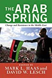 Arab Spring: Change and Resistance in the Middle East