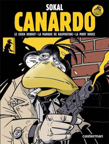 Une enquête de l'inspecteur Canardo : Intégrale Premier Cycle : Le chien debout ; La marque de Raspoutine ; La mort douce