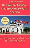 Eine Sprachreise durch Spanien:Begleiten Sie Isabel auf ihrer Reise durch Spanien mit diesem Lesebuch. Einfache Texte auf Spanisch und deren wortgetreue deutsche Übersetzungen helfen, ein Gefühl für die Wort- und Satzbildung der spanischen Sprache zu...