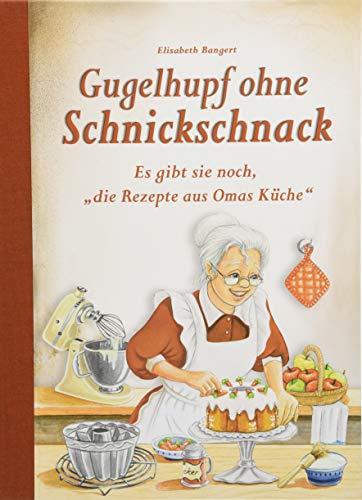 """Gugelhupf ohne Schnickschnack: Es gibt sie noch, \""""die Rezepte aus Omas Küche\"""""""