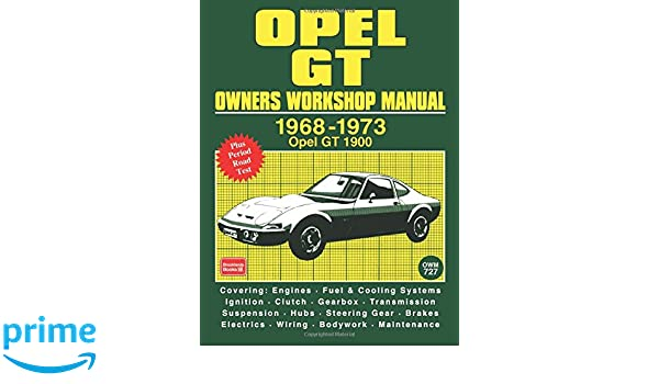 opel gt owners workshop manual 1968 1973 workshop manual rh amazon co uk opel gt 1900 service manual opel gt service manual download