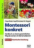 Montessori konkret - Band 4: Band 4: Kosmische Erziehung