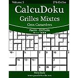 CalcuDoku Grilles Mixtes Gros Caractères - Facile à Difficile - Volume 5 - 276 Grilles