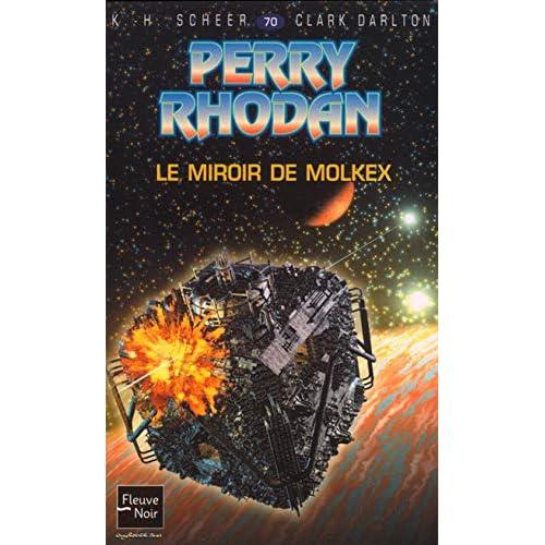 Perry Rhodan, numéro 70 : Le Miroir de Molkex