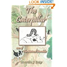 The Caterpillar - who died to her shame (one of the Animal Parables)