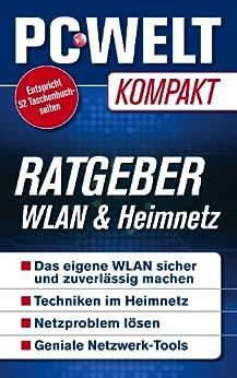 Ratgeber: Wlan & Heimnetz (PC-WELT Kompakt 13) von [PC WELT, Hoffmann, Christoph, a., u]