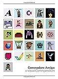 Commodore Amiga. A Visual Commpendium (Visual Compendium)