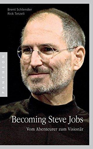 Becoming Steve Jobs: Vom Abenteurer zum Visionär Buch-Cover