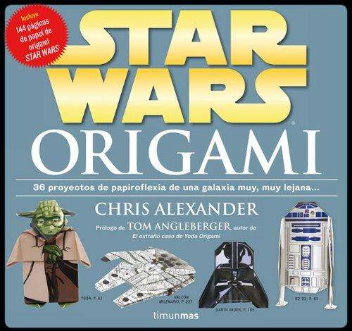 STAR WARS: Origami: 36 proyectos de papiroflexia de una galaxia muy lejana... par Chris Alexander