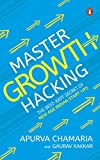 #5: Master Growth Hacking: The Best-Kept Secret of New-Age Indian Start-ups