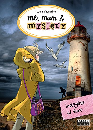 Me, mum & mystery - 5. Indagine al faro (Me, mum & mystery (versione italiana))