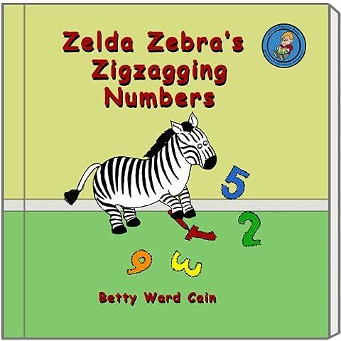 Zelda Zebra's Zigzagging Numbers (A First Phonics Book Book 31)