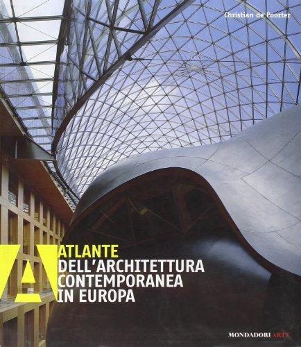 Atlante dell'architettura contemporanea in europa. ediz. illustrata