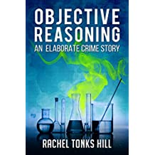 Objective Reasoning: An Elaborate Crime Story