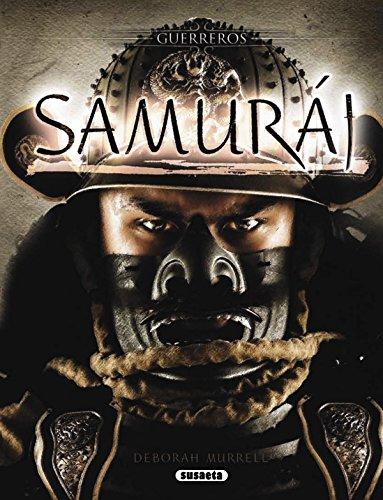 Samurai. Guerreros por Deborah Murrell