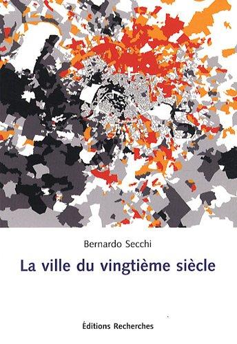 La ville du vingtième siècle par From Recherches éditions