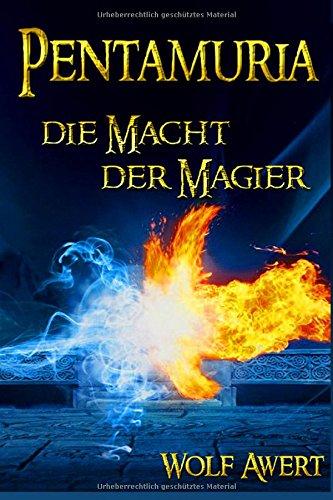 Buchseite und Rezensionen zu 'Die Macht der Magier - Fantasy Roman (Pentamuria)' von Wolf Awert