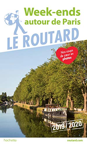 Guide du Routard Week-ends autour de Paris 2019/20