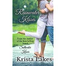 Rainwater Kisses: A Billionaire Love Story by Krista Lakes (2013-08-07)