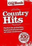 The Gig Book Country Hits, Songbuch mit über 100 beliebten Songs von den 30ern bis heute [Musiknoten] Melodie/Leedsheets, Text, Akkorde