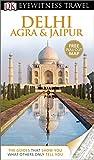 DK Eyewitness Travel Guide: Delhi, Agra & Jaipur (Eyewitness Travel Guides)