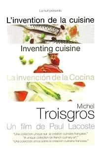 L'invention de la cuisine Michel Troisgros DVD