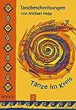 Tänze im Kreis, Tl.2, Tanzbeschreibungen