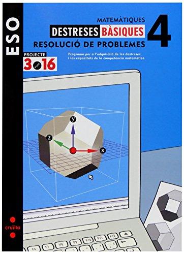 Matemàtiques. Destreses bàsiques. Resolució de problemes. 4 ESO. Projecte 3.16 - 9788466118965