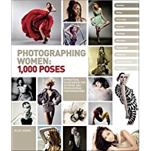 By Eliot Siegel ( Author ) [ Photographing Women: 1,000 Poses By Oct-2012 Hardcover