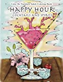 Color By Numbers Adult Coloring Book: Happy Hour: Cocktails and Spirits: Volume 2 (Adult Color by Number Coloring Books)