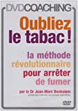 Oubliez le tabac !