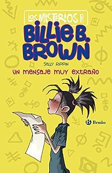 Sally Rippin - Los misterios de Billie B. Brown, 2. Un mensaje muy extraño