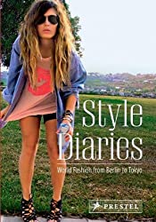Style Diaries: World Fashion from Berlin to Tokyo by Simone Werle (2010-09-30)